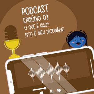 Podcast episódio 03